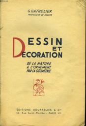 Dessin Et Decoration. De La Nature A L'Ornement Par La Geometrie - Couverture - Format classique