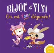Bijou et Yi Yi ; on est tous déguisés ! - Couverture - Format classique