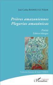Prières amazoniennes ; plegarias amazónicas - Couverture - Format classique