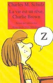 La vie est un reve, charlie brown - Couverture - Format classique