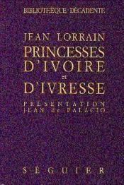 Princesses D'Ivoire Et D'Ivresse - Couverture - Format classique