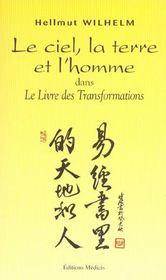 Ciel, la terre et l'homme dans le livre des transformations (le) - Intérieur - Format classique