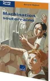 Francais Pluriel ; Machination Souterraine ; Cm1 - Couverture - Format classique