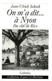 On M'A Dit...A Nyon, Du Cote De Rive - Couverture - Format classique