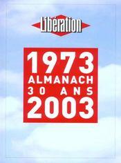 Liberation, 1973-2003 ; Almanach Des 30 Ans - Intérieur - Format classique