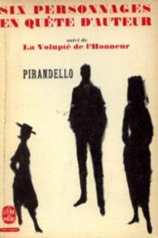 Six personnages en quête d'auteur, la volupté de l'honneur - Couverture - Format classique
