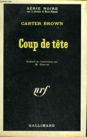 Coup De Tete. Collection : Serie Noire N° 1161 - Couverture - Format classique