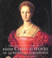 1000 Chefs D Oeuvre De La Peinture Europeenne Du Xiii Au Xix Siecle - Couverture - Format classique