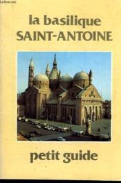 La Basilique Saint-Antoine, Petit Guide - Couverture - Format classique