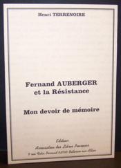 Fernand Auberger et la Résistance : Mon devoir de mémoire - Couverture - Format classique