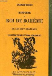 Histoire Du Roi De Boheme Et De Ses Sept Chateaux. - Couverture - Format classique