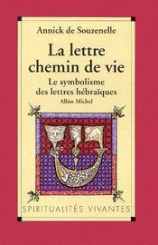 La lettre chemin de vie ; le symbolisme des lettres hébraïques - Couverture - Format classique