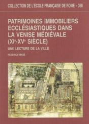 Patrimoines Immobiliers Ecclesiastiques Dans La Venise Medievale (Xie-Xve Siecle) Une Lecture De La - Couverture - Format classique