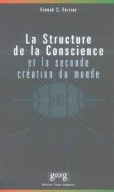Structure De La Conscience Et La Seconde Creation Du Monde (2e édition) - Couverture - Format classique