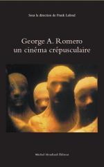 Georges A. Romero, un cinéma crépusculaire - Couverture - Format classique