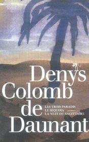 Coffret denys colomb de daunant ; les trois paradis, le séquoia, la nuit du sagittaire - 4ème de couverture - Format classique