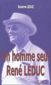 Un homme seul : René Leduc - Couverture - Format classique