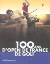 100 Ans D'Open De France De Golf - Couverture - Format classique