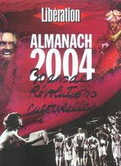 Liberation, Almanach 2004 ; 30 Ans De Revolutions Culturelles - Intérieur - Format classique
