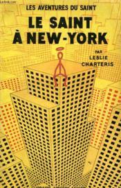 Le Saint A New York. Les Aventures Du Saint N° 1. - Couverture - Format classique