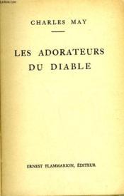 Les Adorateurs Du Diable. - Couverture - Format classique
