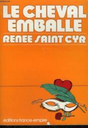 Le Cheval Emballe. - Couverture - Format classique