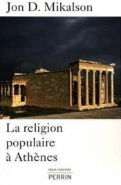 La religion populaire à Athènes - Couverture - Format classique