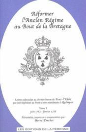 Reformer L'Ancien Regime Au Bout De La Bretagne ; Juin 1783-Fevrier 1788 - Couverture - Format classique