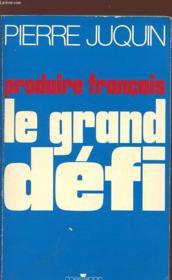 Produire français, le grand défi - Couverture - Format classique