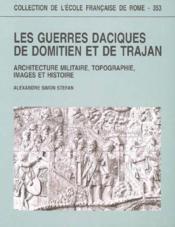 Les Guerres Daciques De Domitien Et De Trajan : Architecture Militaire, Topographie, Images Et Histo - Couverture - Format classique