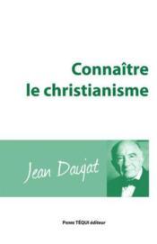 Connaitre Le Christianisme - Couverture - Format classique