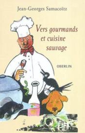 Vers Gourmands Et Cuisine Sauvage - Couverture - Format classique