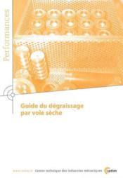 Guide du degraissage par voie seche performances 9q37 - Couverture - Format classique