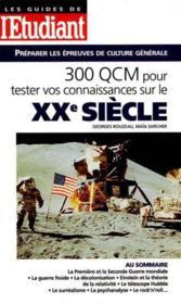 Trois Cents Qcm Pour Tester Vos Connaissances Sur Le Vingtieme Siecle - Couverture - Format classique