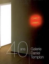 Galerie Daniel Templon ; 40 ans - Couverture - Format classique