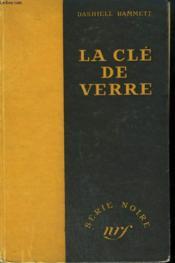 La Cle De Verre. ( The Class Key). Collection : Serie Noire Sans Jaquette N° 23 - Couverture - Format classique
