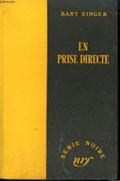 En Prise Directe. ( Blind Alley ). Collection : Serie Noire Sans Jaquette N° 311 - Couverture - Format classique
