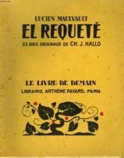 El Requete. 23 Bois Originaux De Ch. J. Hallo. Le Livre De Demain N° 213. - Couverture - Format classique