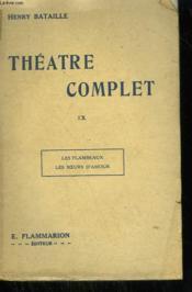 Theatre Complet. Tome 9 : Les Flambeaux Suivi De Les Soeurs D'Amour. - Couverture - Format classique