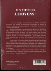 Aux affiches, citoyens ! ; 1789-1889 : un siècle d'effervescence populaire à travers les affiches politiques - 4ème de couverture - Format classique