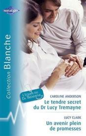 Le Tendre Secret Du Dr Lucy ; Un Avenir Plein De Promesse - Couverture - Format classique