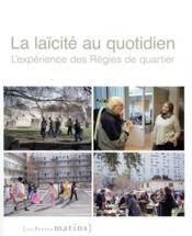 La laïcité au quotidien ; l'expérience des Régies de quartier - Couverture - Format classique