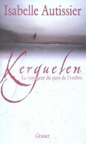 Kerguelen ; le voyageur du pays de l'ombre - Intérieur - Format classique