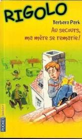 Rigolo T.14 ; Au Secours Ma Mere Se Remarie - Couverture - Format classique