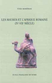Les Maures et l'Afrique romaine (IVe-VIIe siècle) - Couverture - Format classique