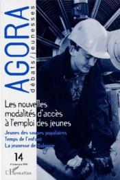 Revue Agora Debats Jeunesses T.14 ; Les Nouvelles Modalités D'Accès A L'Emploi Des Jeunes - Couverture - Format classique