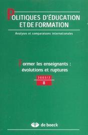 POLITIQUE D'EDUCATION ET DE FORMATION N.8 ; former les enseignants: évolutions et ruptures - Intérieur - Format classique