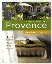 Carnets de charme ; Provence & Côte d'Azur - Intérieur - Format classique