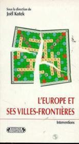 L'Europe Et Ses Villes Frontieres - Couverture - Format classique
