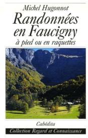 Randonnées en Faucigny ; à pied ou en raquettes - Couverture - Format classique
